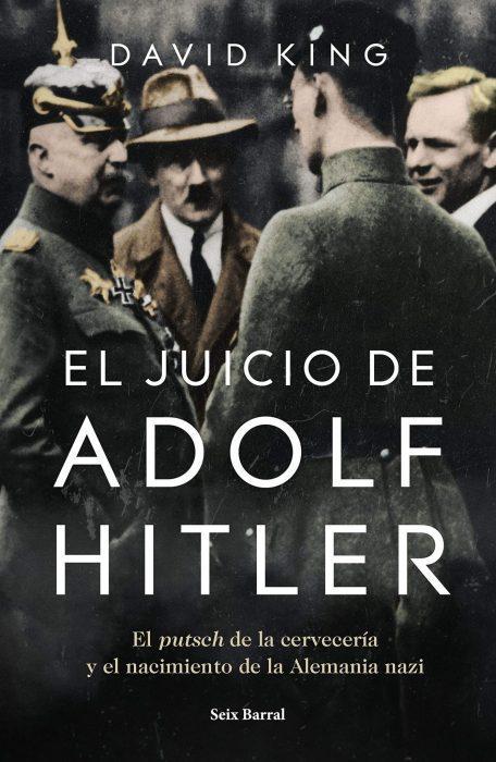 El juicio de Adolf Hitler. David King. Novedad 2019