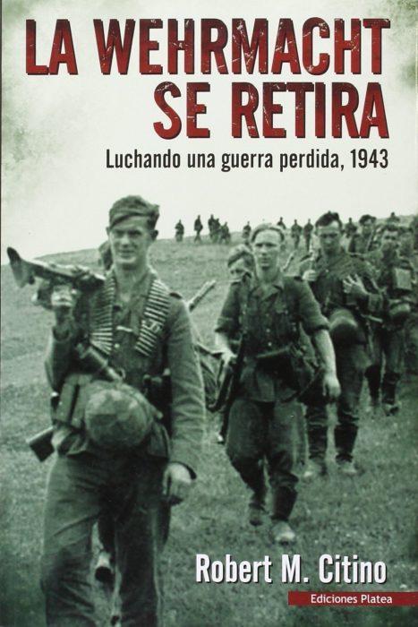 La Wehrmacht se retira. Libro de Robert M. Citino