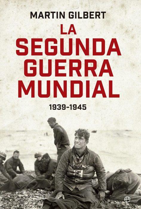 Libro Martin Gilbert. La Segunda Guerra Mundial