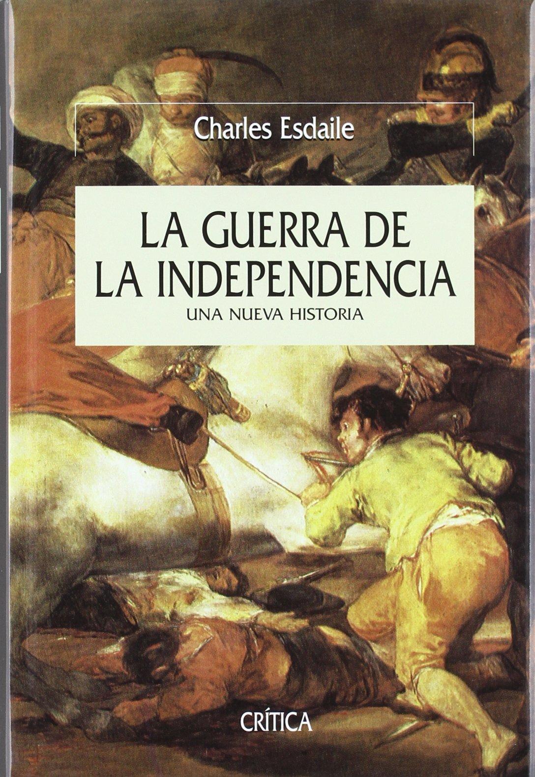 La guerra de la Independencia: una nueva historia. Charles Esdaile