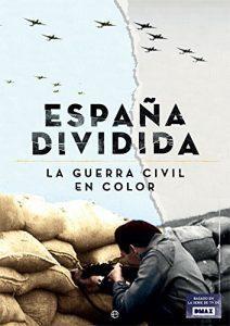 Portada del libro España dividida. La Guerra Civil en color de Manuel Lucas Giralt