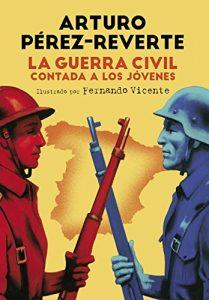 Portada del libro La guerra civil contada a los jóvenes. Arturo Pérez Reverte