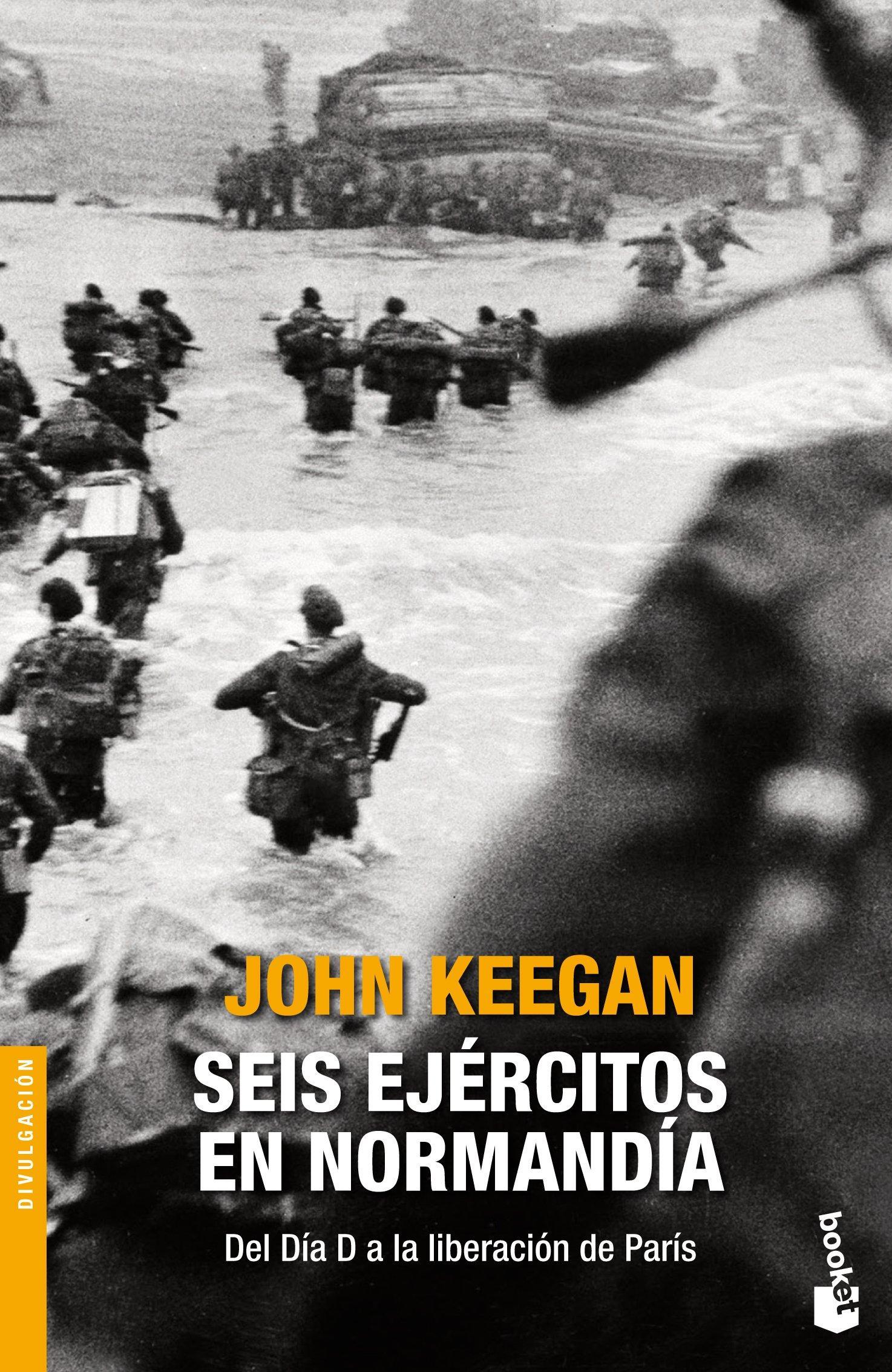 Portada del libro SEIS EJÉRCITOS EN NORMANDIA de John Keegan