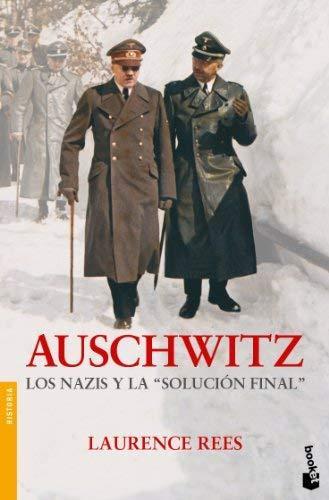 Portada del libro Auschwitz, los nazis y la «solución final». Laurence Rees