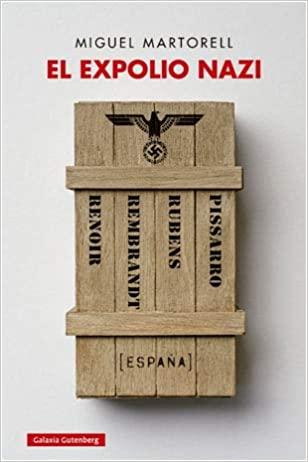El expolio nazi. Miguel Martorell. Libro de nazis