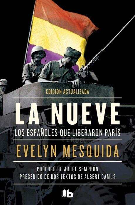 La Nueve. Los españoles que liberaron París. Evelyn Mesquida. Libro de historia militar