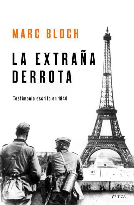 Libro La extraña derrota: Testimonio escrito en 1940, del historiador Mark Bloch