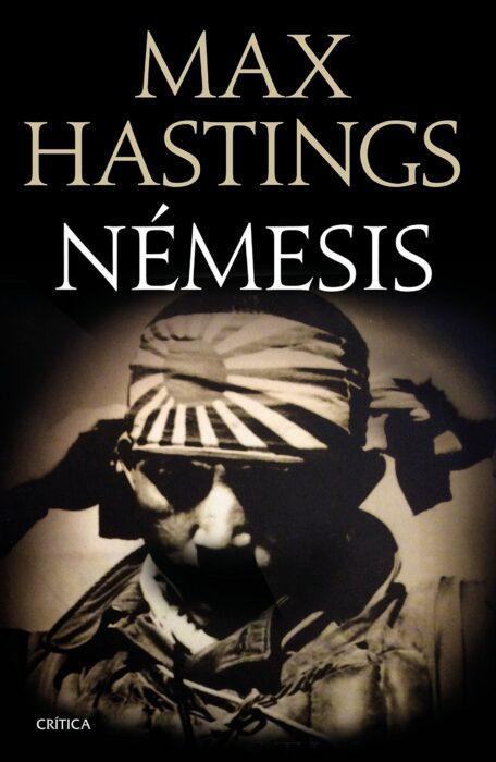 Libro de historia Némesis: La derrota del Japón, 1944-1945. Max Hastings.