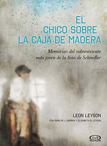 El chico en la caja de madera: Cómo el imposible se hizo posible en la lista de Schindler. León Leyson. Libro de la Segunda Guerra Mundial para niños