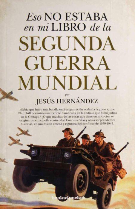 Eso no estaba en mi libro de la Segunda Guerra Mundial. Jesús Hernández Martínez. Bestseller