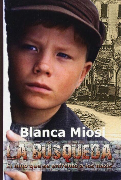La búsqueda: El niño que se enfrentó a los nazis. Blanca Miosi. Libro juvenil