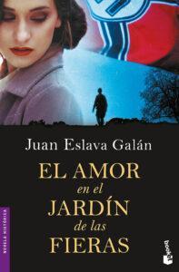 El amor en el jardín de la fieras. Novela de Juan Eslava Galán