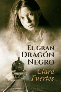 El gran dragón negro, novela histórica de Clara Fuertes