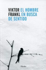 El hombre en busca de sentido. Novela de Viktor Frankl que se basa en los campos de concentración nazis