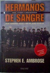 Hermanos de Sangre. Novela bélica de Stephen E. Ambrose