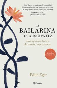 La bailarina de Auschwitz. Novela escrita por Edith Eger