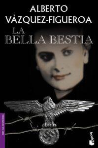 La bella bestia, novela de la Segunda Guerra Mundial de Alberto Vázquez-Figueroa