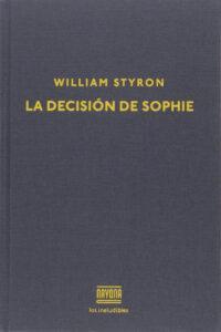 La decisión de Sophie. William Styron. Novela sobre el Holocausto