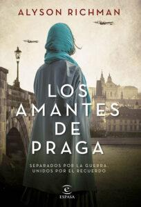 Los amantes de Praga. Novela romántica ambientada en la Segunda Guerra Mundial de la escritora Alyson Richman