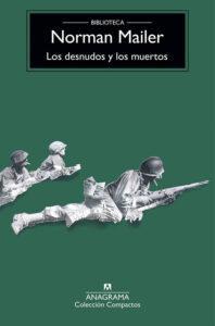 Los desnudos y los muertos, Novela histórica de Norman Mailer basada en la Segunda Guerra Mundial