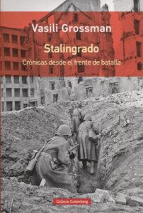 """STALINGRADO: CRÃ""""NICAS DESDE EL FRENTE DE BATALLA. Vasili Grossman"""