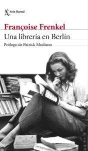 Una librería en Berlín, de Françoise Frenkel. Novela ambientada en la Segunda Guerra Mundial