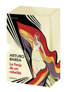 La forja de un rebelde, novela de Arturo Barea ambientada en la posguerra y la dictadura franquista