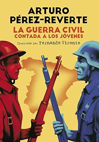 Portada del libro La Guerra Civil contada a los jóvenes, del escritor Arturo Pérez-Reverte