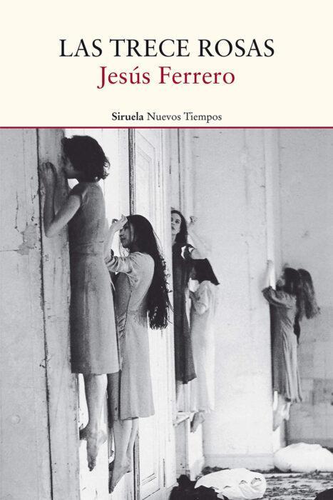Las trece rosas, novela histórica de Jesús Ferrero