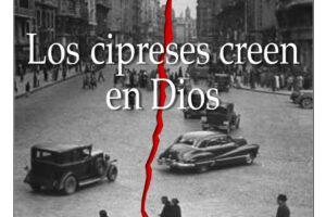 Los cipreses creen en Dios. Novela de José María Gironella